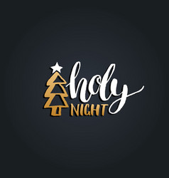 holy night lettering design on black vector image