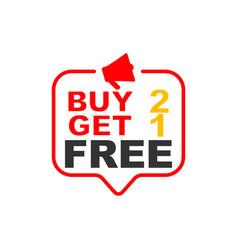 Buy 2 get 1 free sign speech bubble megaphone vector