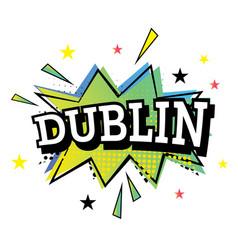 Dublin comic text in pop art style vector