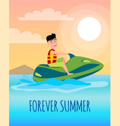 Forever summer poster with boy riding on jet ski vector