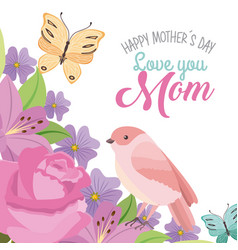 Happy mothers day love mom bird butterfly romantic vector