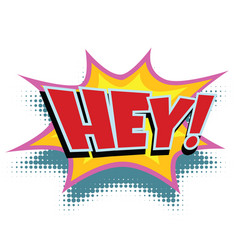 hey comic word vector image