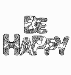 Black white doodle inscription be happy with the vector