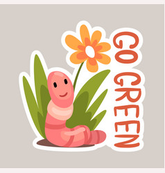 Go green tagline sticker cartoon vector