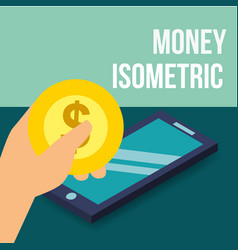 hand holding coin smartphone money isometric vector image