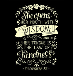 Hand lettering she opens her mounth with wisdom on vector