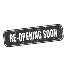 Re-opening soon stamp re-opening soon square vector
