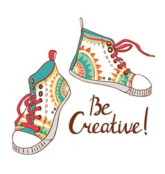 Fashion sneakers Be creativy card vector