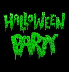 halloween party lettering phrase in slime style vector image