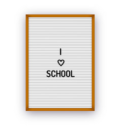 I love school letterboard quote vector