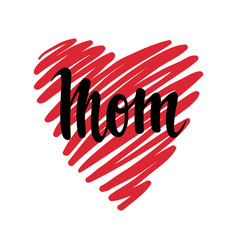 i love you mom i heart you inscription hand vector image