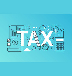 tax word trendy composition banner outline stroke vector image