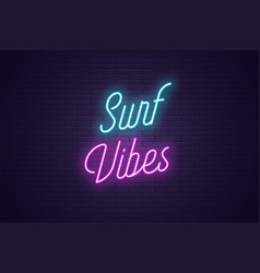 Neon lettering surf vibes glowing text vector