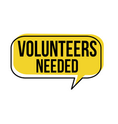 Volunteers needed speech bubble vector