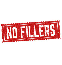 No fillers sign or stamp vector