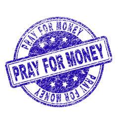 Scratched textured pray for money stamp seal vector
