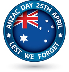 Anzac Day Lest We Forget black label vector image