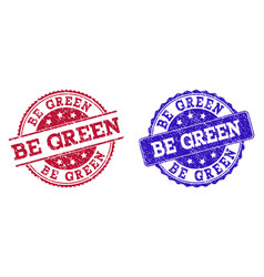grunge scratched be green seal stamps vector image