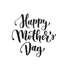 Happy mothers day hand drawn lettering for vector