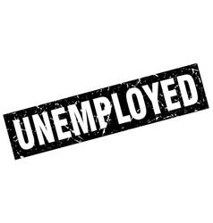 Square grunge black unemployed stamp vector