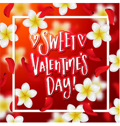 Hand drawn calligraphy sweet valentines day vector