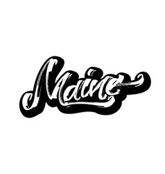 maine sticker modern calligraphy hand lettering vector image