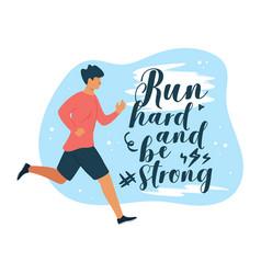 Run hard and be strong flat vector