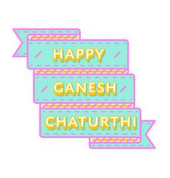 happy ganesh chaturthi day greeting emblem vector image