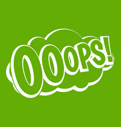 Ooops comic book explosion icon green vector