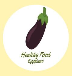 eggplant healthy food concept vector image vector image