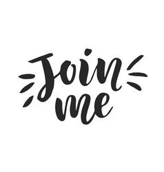Join me hand lettering social media vector