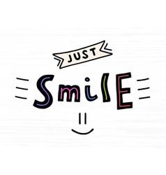 Just smile lettering modern brush calligraphy vector