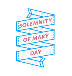 solemnity of mary day greeting emblem vector image