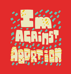 ban abortions im against law banner poster slogan vector image