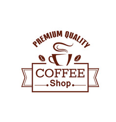 coffee shop brown label with cup and bean vector image
