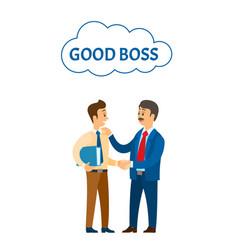 Good boss praising worker at job company leader vector