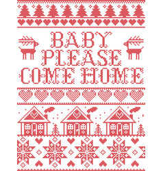 Christmas pattern baby please come home vector