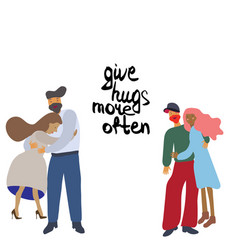 Hugging couple with note give hugs more often vector