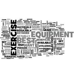 Best exercise equipment text word cloud concept vector
