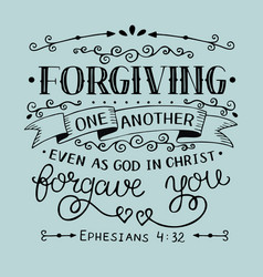 Hand lettering with bible verse forgiving one vector