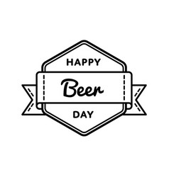 happy beer day greeting emblem vector image