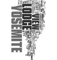 yosemite view lodge text word cloud concept vector image
