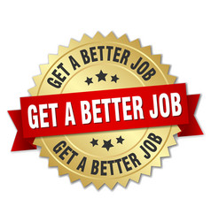 get a better job round isolated gold badge vector image