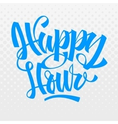 Happy Hour Brush Lettering Calligraphy vector
