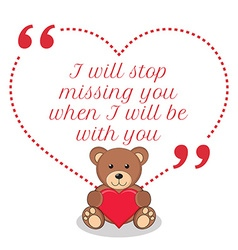 Inspirational love quote I will stop missing you vector image