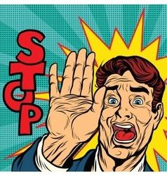 Stop screaming man vector image vector image