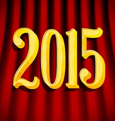 Golden 2015 sign on curtains vector image