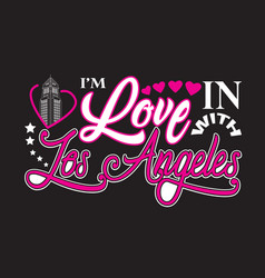 los angeles quotes and slogan good for print i m vector image