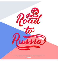 Road to russia lettering design modern brush vector