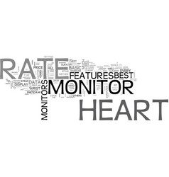 best heart rate monitor for you text word cloud vector image